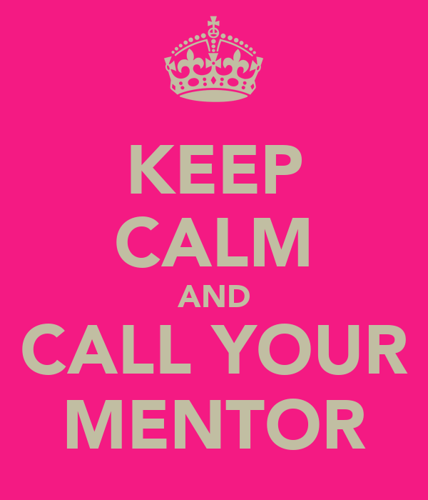 KEEP CALM AND CALL YOUR MENTOR Poster | Billie | Keep Calm ...