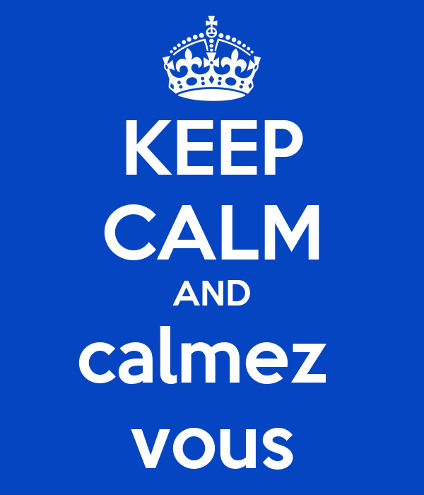 Trombinoscope! Montrez vos tronches! - Page 9 Keep-calm-and-calmez-vous