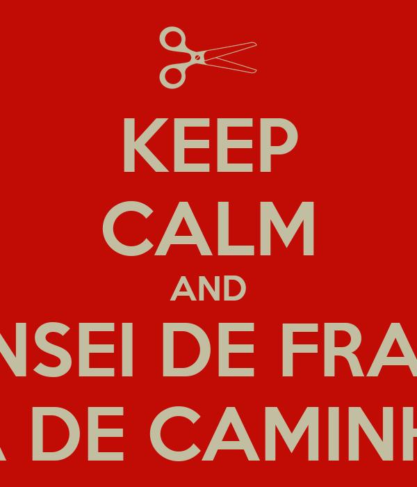 Keep Calm And Cansei De Frases De Traseira De Caminh 195 O By