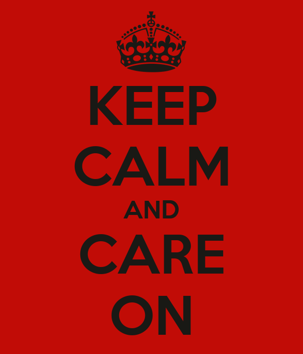http://sd.keepcalm-o-matic.co.uk/i/keep-calm-and-care-on-7.png