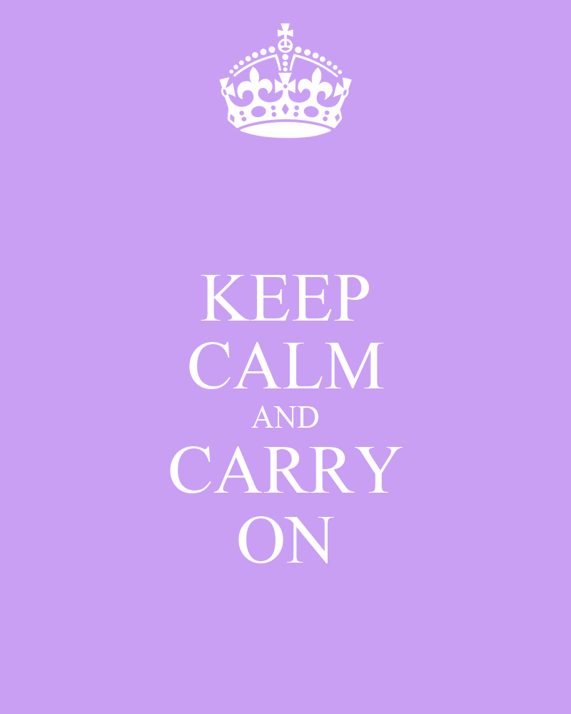 how to keep calm and carry on