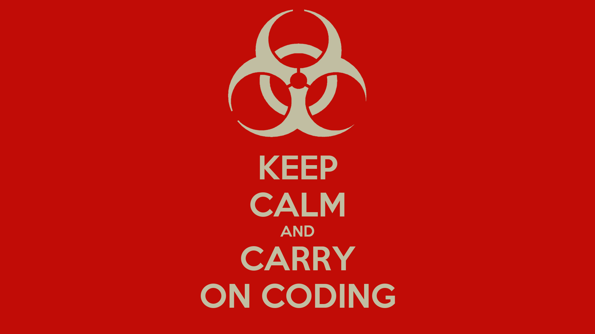 Keep Coding Wallpaper Keep Calm And Carry on Coding