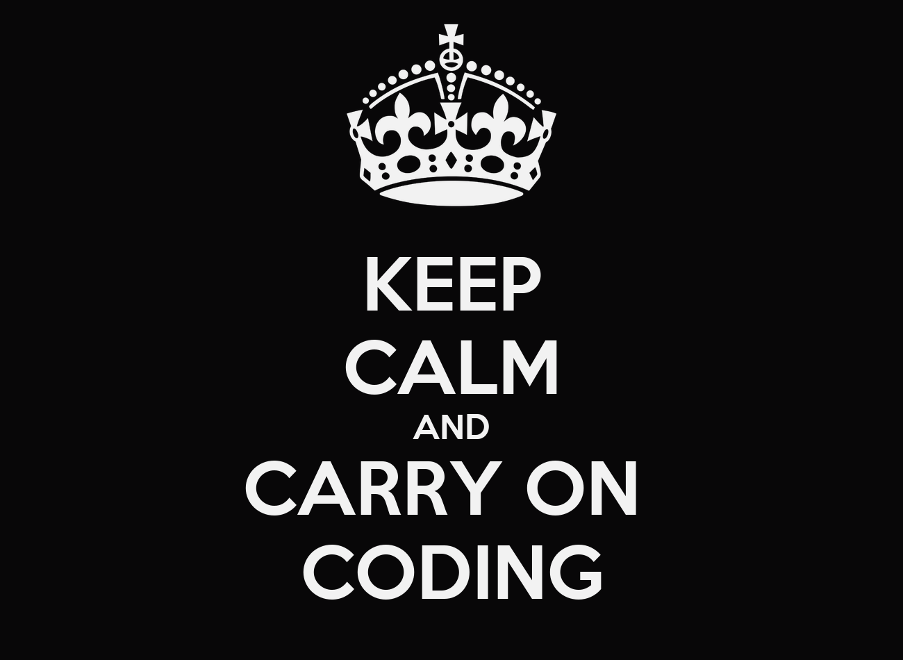 keep calm and carry on coding poster paul pry keep calm o matic. Black Bedroom Furniture Sets. Home Design Ideas