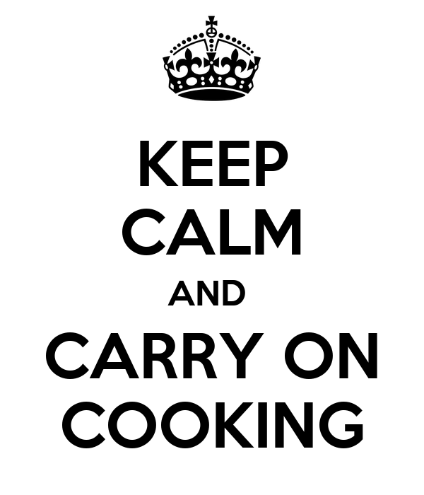 Where are you ? - Page 2 Keep-calm-and-carry-on-cooking-37