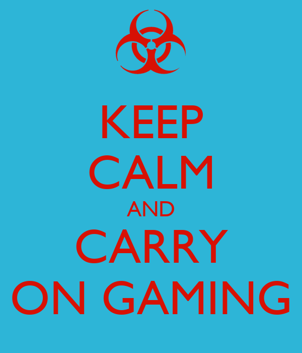 keep calm and carry on gaming poster awsomeness keep calm o matic. Black Bedroom Furniture Sets. Home Design Ideas