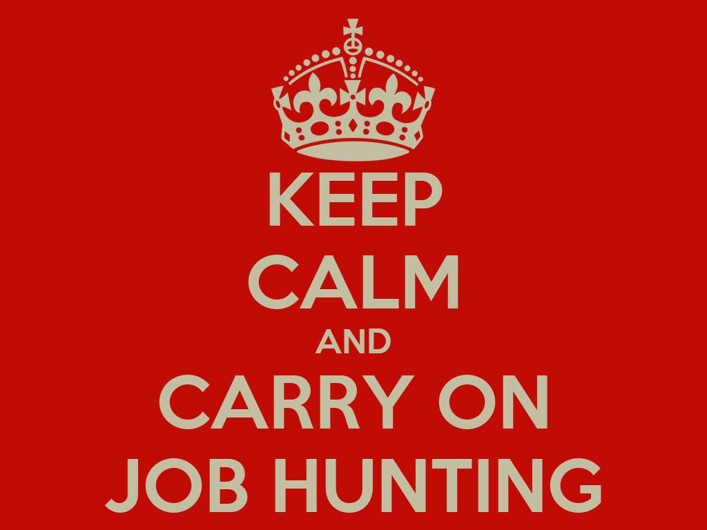 keep calm and carry on job hunting poster mjk keep calm o matic