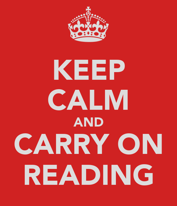 KEEP CALM AND CARRY ON READING Poster | LW | Keep Calm-o-Matic