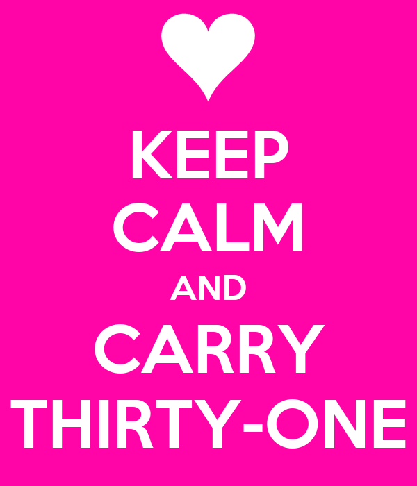 Keep calm and carry thirty one poster keep calm o matic