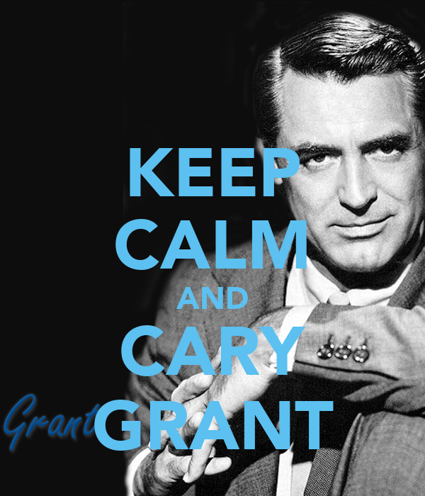 Cary Grant vs James Stewart : le choc des légendes ! Keep-calm-and-cary-grant-39