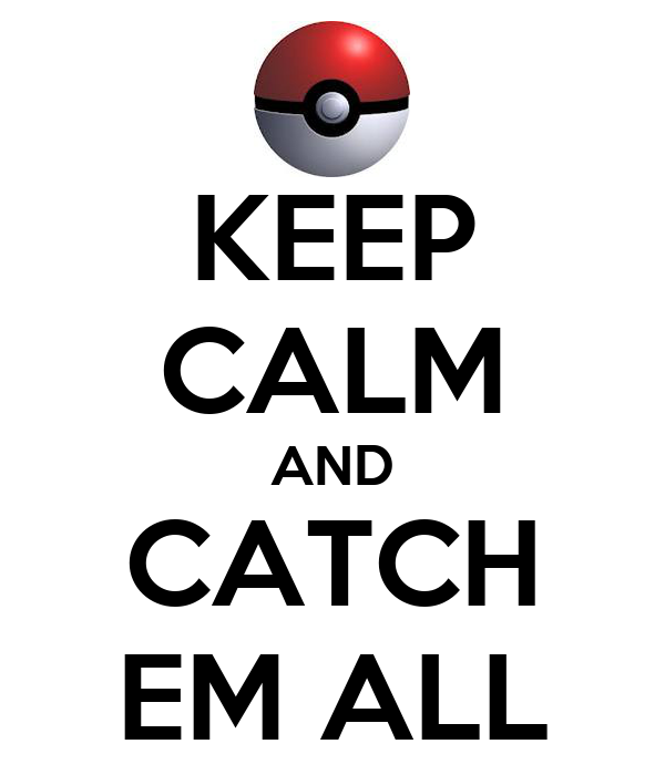 keep-calm-and-catch-em-all-38.png