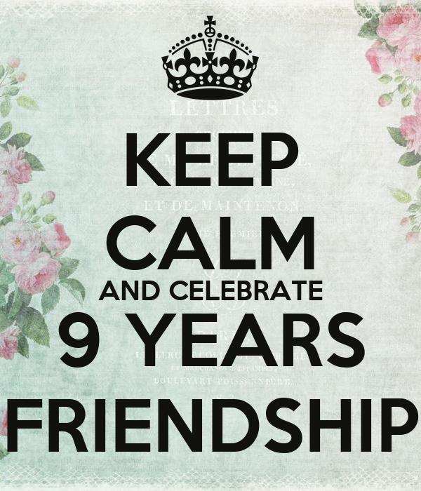 Celebrating Years of Friendship 9 Years Friendship