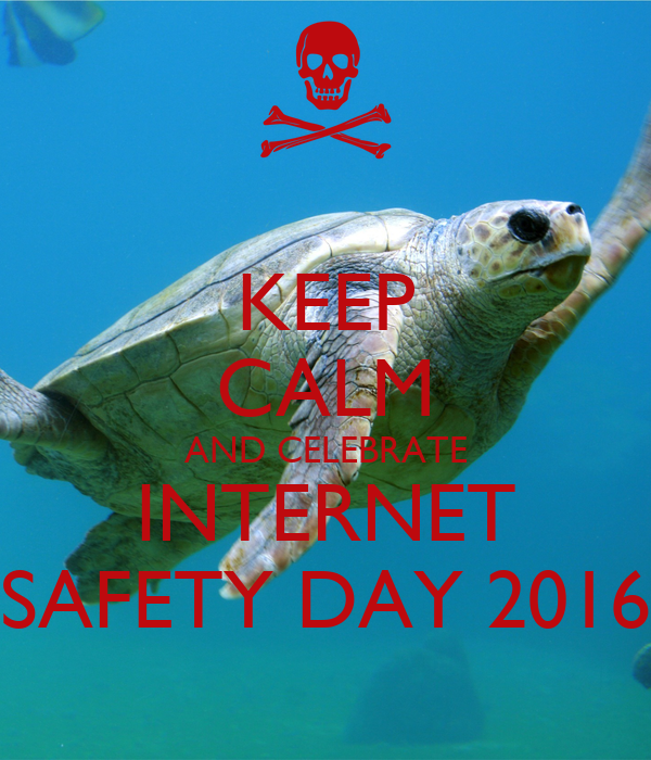 Keep Calm And Celebrate Internet Safety Day 2016 Poster Will Keep Calm O Matic
