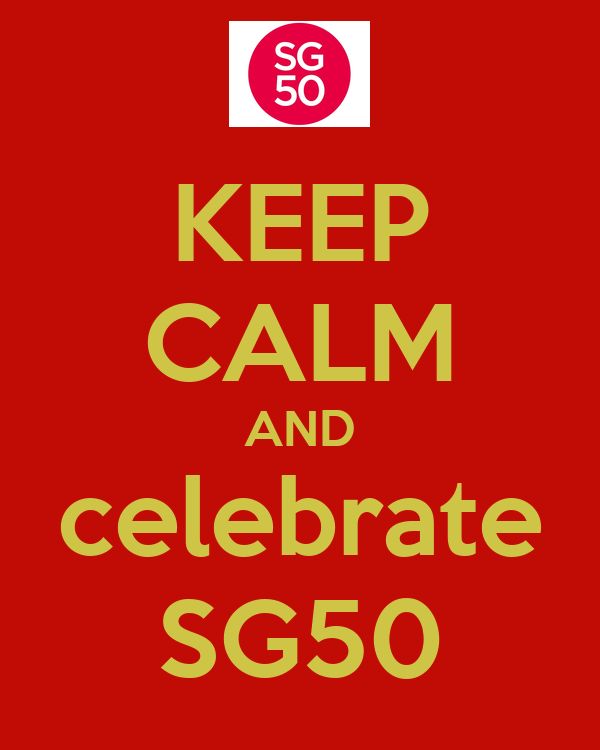KEEP CALM AND celebrate SG50 - KEEP CALM AND CARRY ON Image Generator