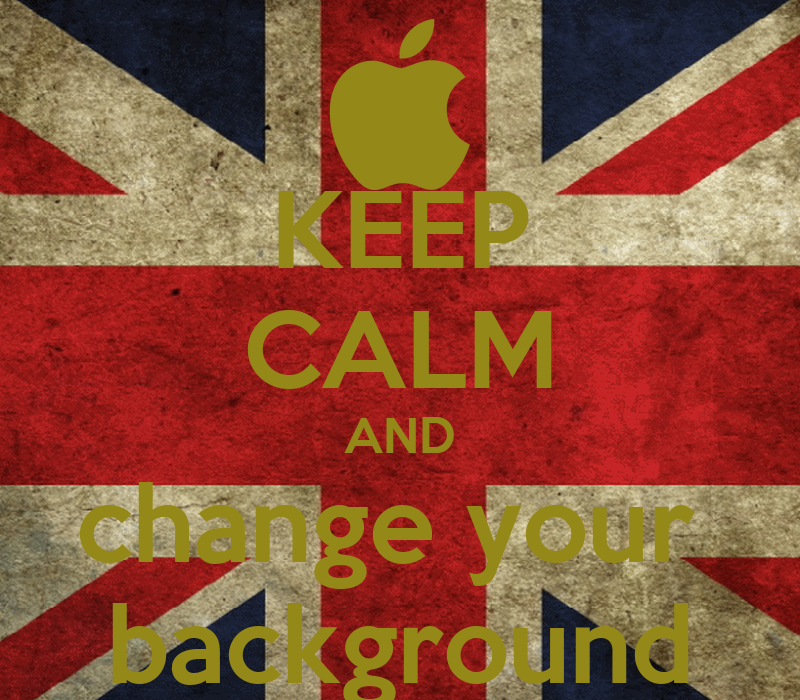 keep calm and change your background keep calm and carry
