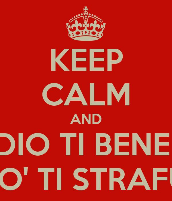 Keep Calm And Che Dio Ti Benedica E Un Po Ti Strafulmini Poster