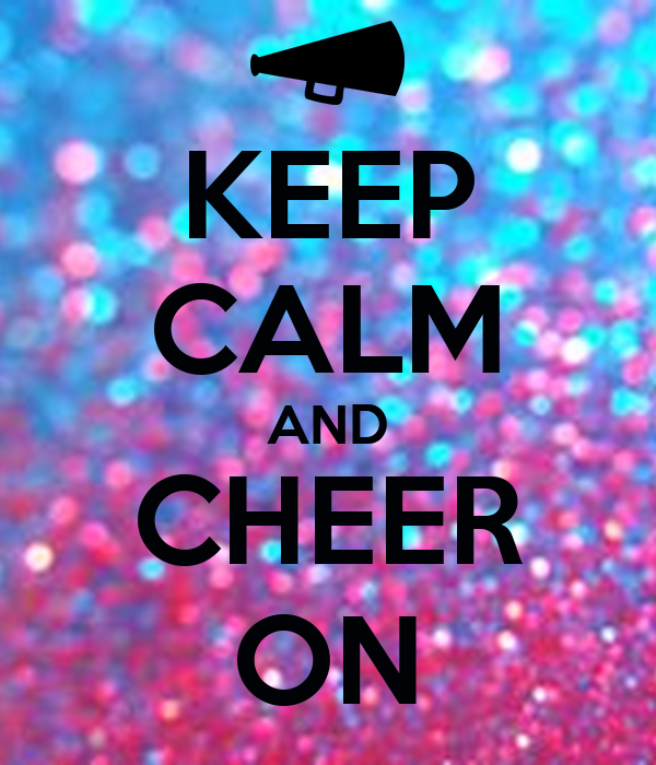 KEEP CALM AND CHEER ON Poster | cheer | Keep Calm-o-Matic