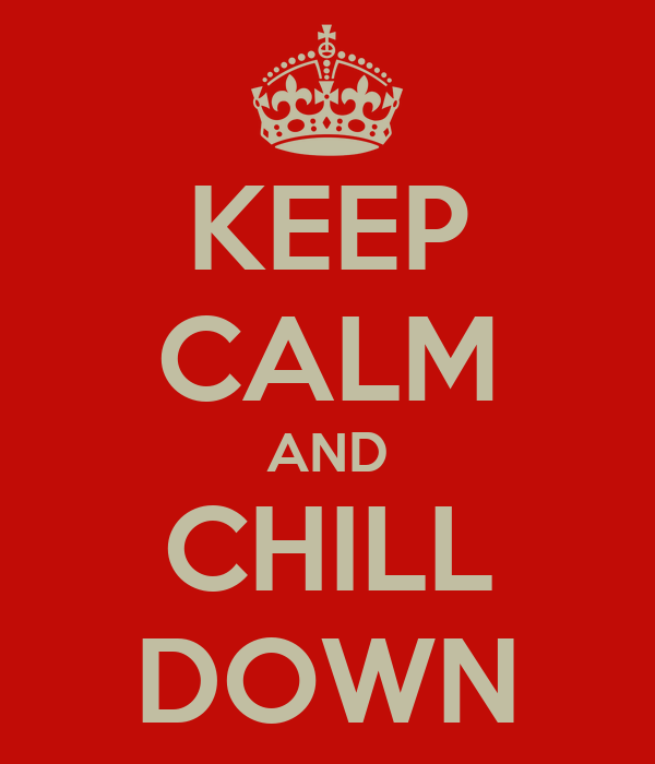 keep-calm-and-chill-down-26.png
