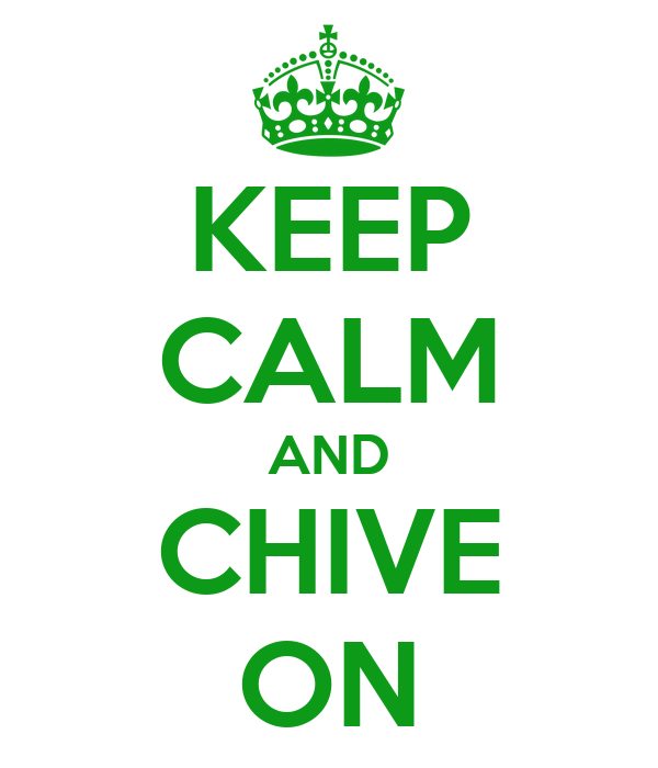 keep-calm-and-chive-on-131.png