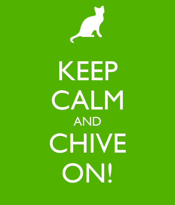 KEEP CALM AND CHIVE ON! Poster | craig makepeace | Keep ...