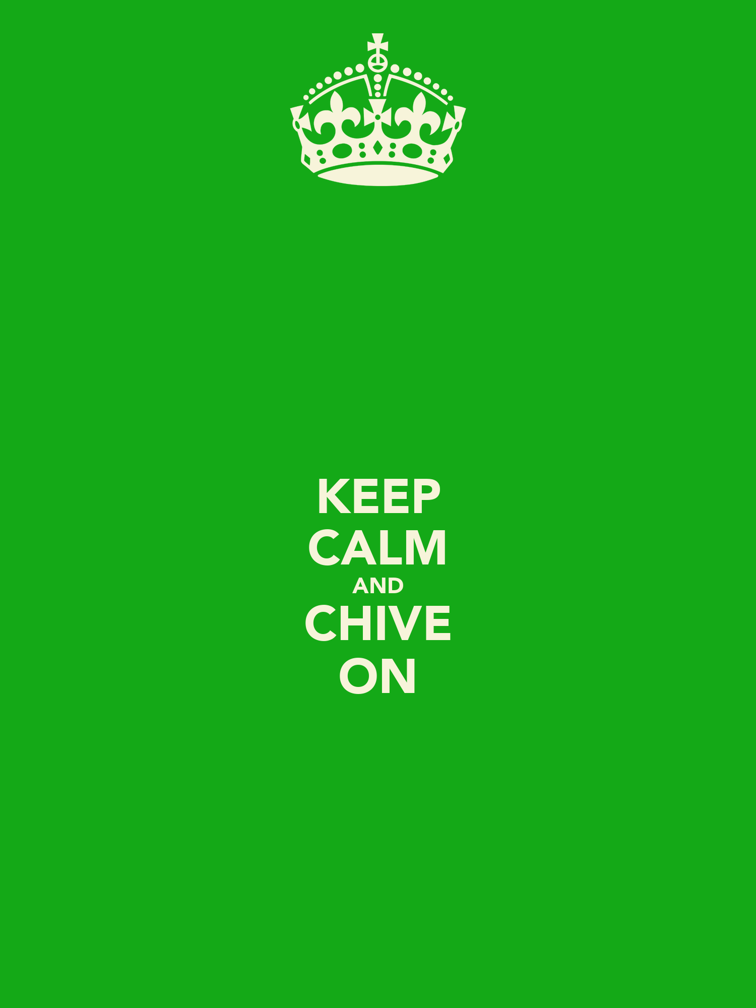 KEEP CALM AND CHIVE ON Poster | Beau Vickery | Keep Calm-o ...