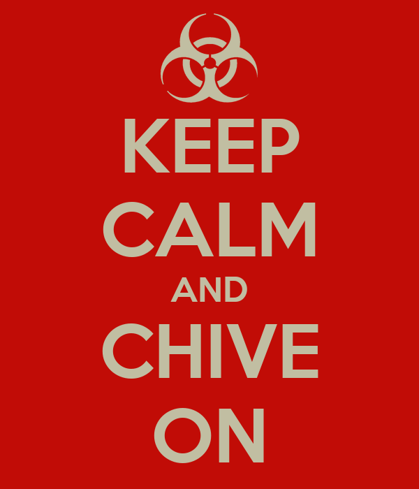 What the hell does keep calm and chive on mean