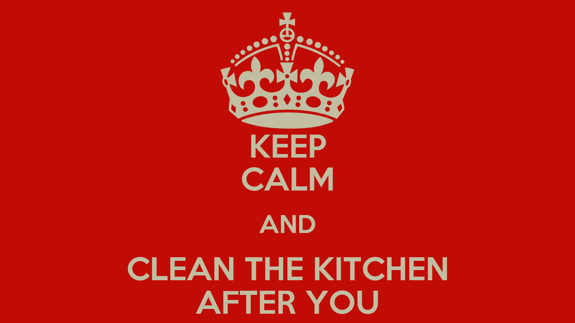Keep calm and clean the kitchen after you poster jono for How to keep the kitchen clean