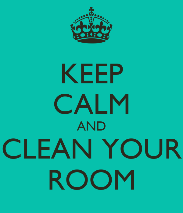 keep calm and clean your room poster diana keep calm o
