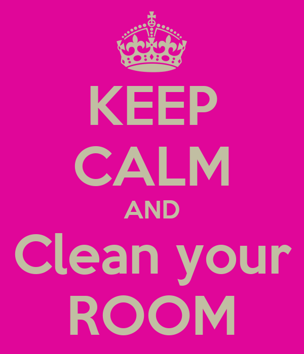 Keep Calm And Clean Your Room Poster Melissa Keep Calm