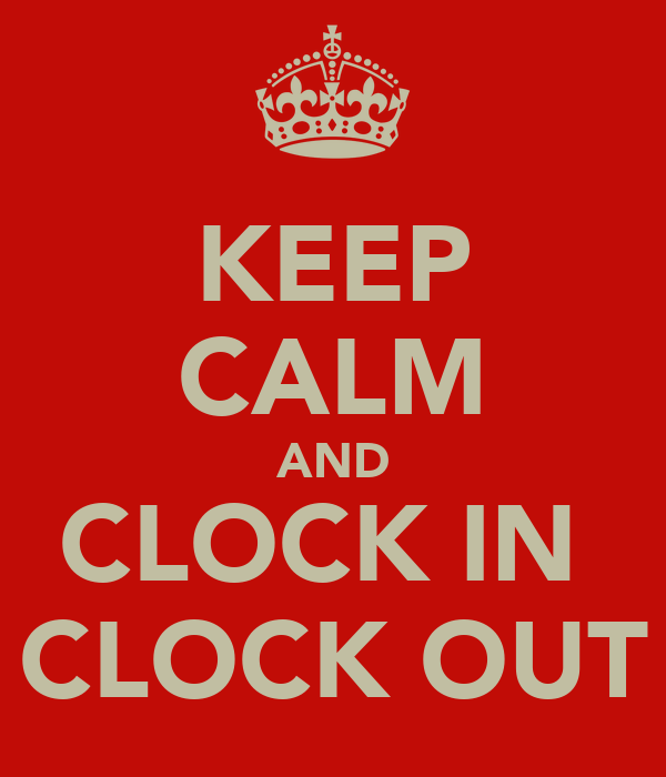 keep calm and clock in clock out poster ct keep calm o matic. Black Bedroom Furniture Sets. Home Design Ideas