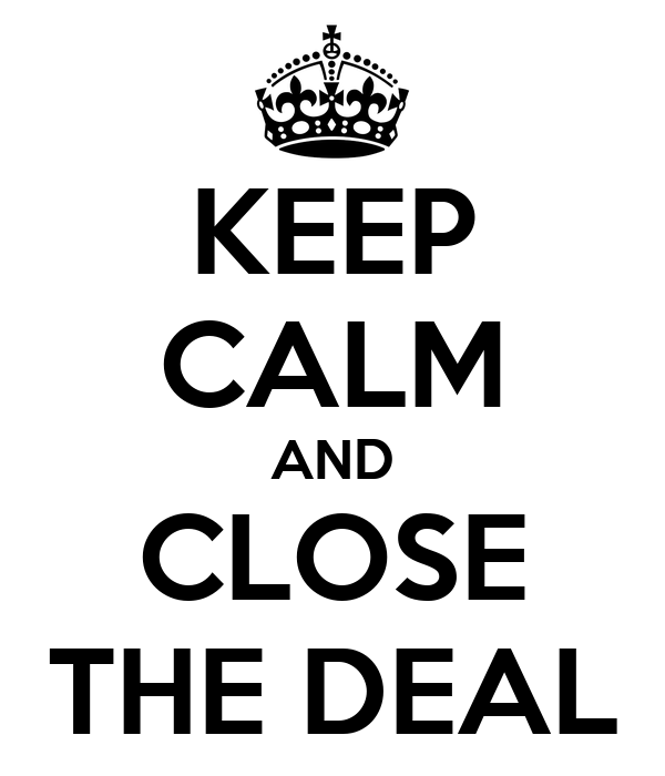 Keep Calm And Close The Deal Poster T Keep Calm O Matic