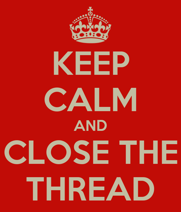 keep-calm-and-close-the-thread.png