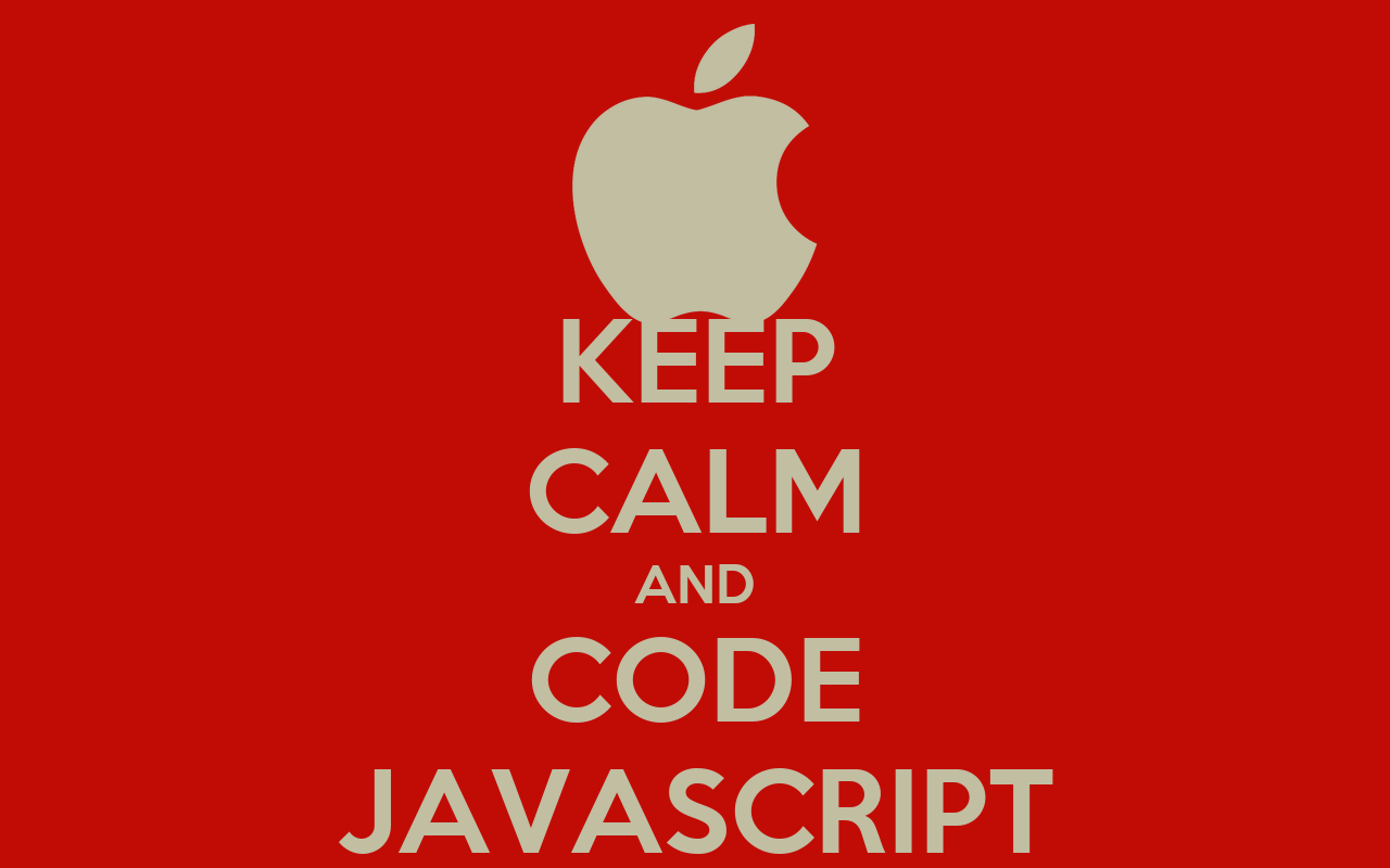 KEEP CALM AND CODE JAVASCRIPT