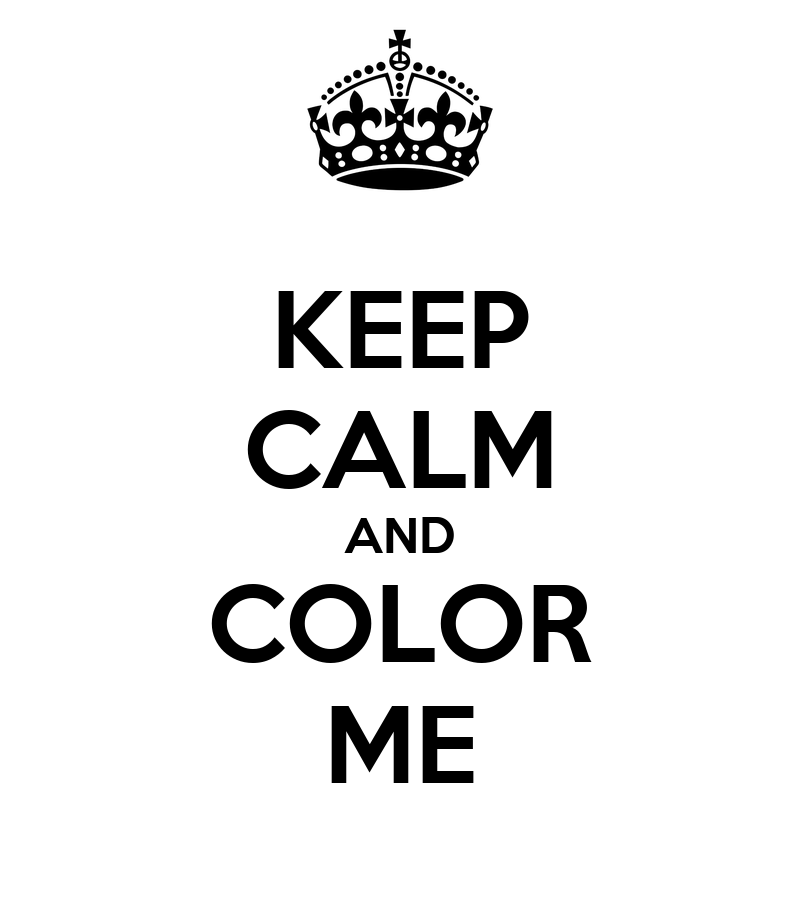 keep calm and color me