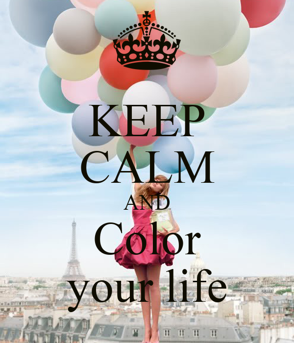 Most Calming Color Fascinating Of Keep Calm Life and Color Photos