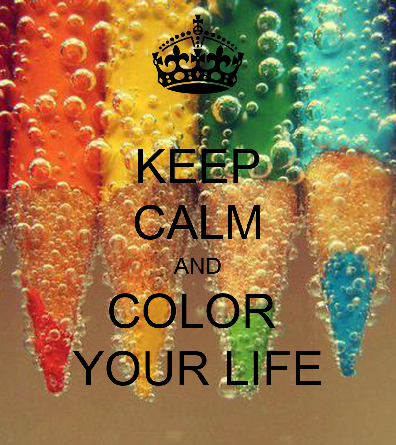 keep calm and color your life poster arienne keep calm