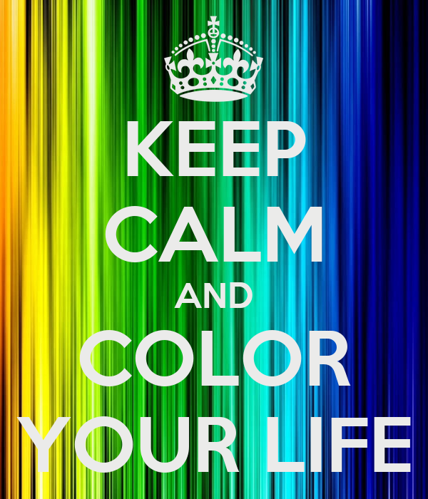 Keep Calm And Color Your Life Poster Jordi Keep Calm O