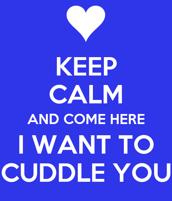 I Want To Cuddle With You Quotes: Quotes About Wanting To Cuddle. QuotesGram