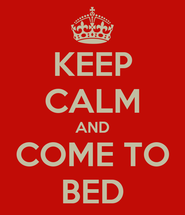 keep calm and come to bed poster perla keep calm o matic