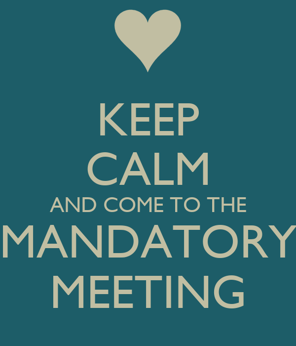 Keep Calm And Come To The Mandatory Meeting Poster Gem