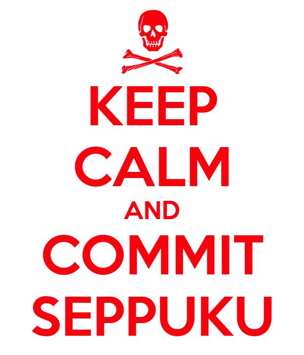 keep-calm-and-commit-seppuku-8.png