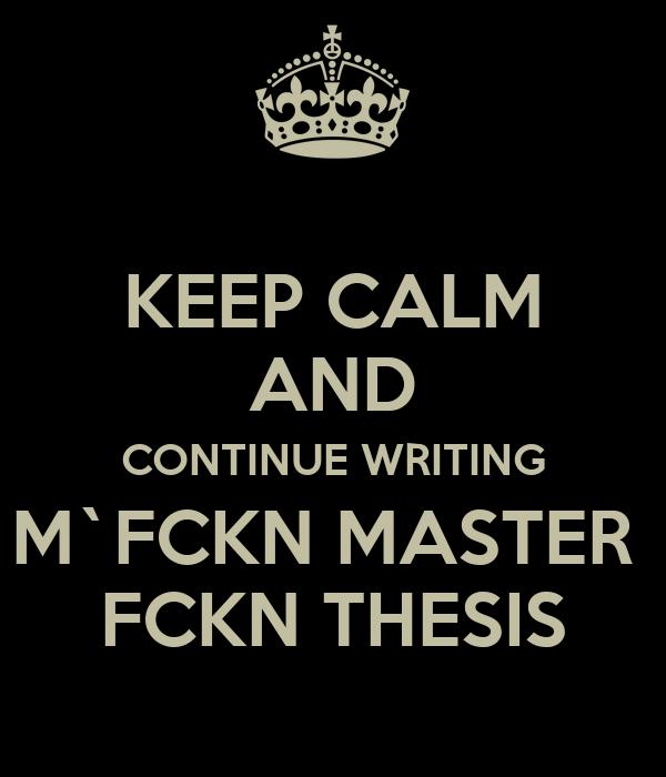 Keep Calm and Write Thesis