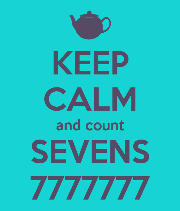 keep-calm-and-count-sevens-7777777.png