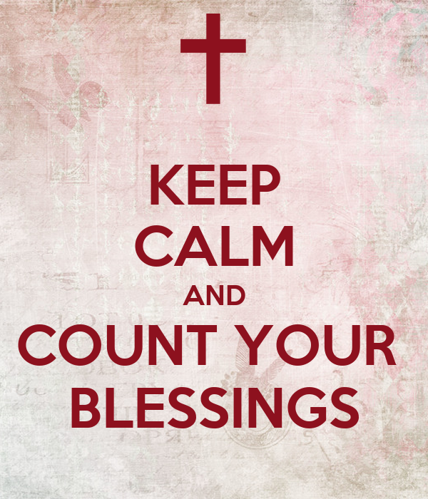 Image result for keep calm and count your blessings
