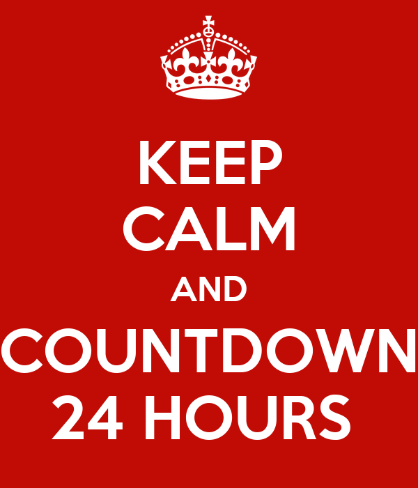 keep-calm-and-countdown-24-hours.png