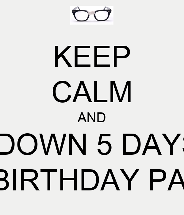 5 Days Until my Birthday Countdown Days Until my Birthday