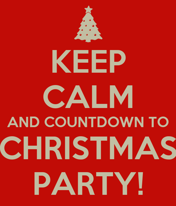 keep calm and countdown to christmas party - Countdown To Christmas