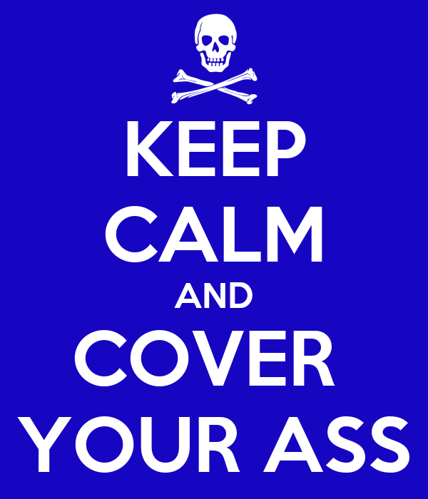 Cover your ass