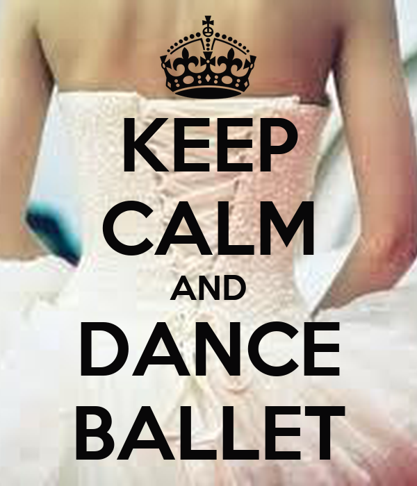 KEEP CALM AND DANCE BALLET Poster | SOFIE | Keep Calm-o-Matic