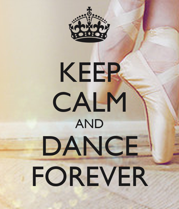 KEEP CALM AND DANCE FOREVER Poster | abi | Keep Calm-o-Matic