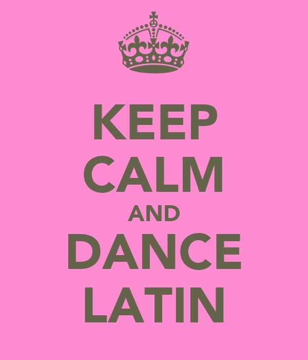 Latin Dance Wallpaper Keep Calm And Dance Latin